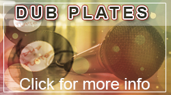 Dub Plates - Email for info